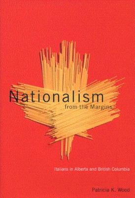 Nationalism from the Margins: Italians in Alberta and British Columbia