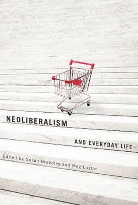 Neoliberalism and Everyday Life