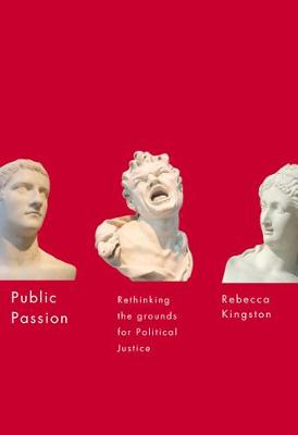 Public Passion: Rethinking the Grounds for Political Justice