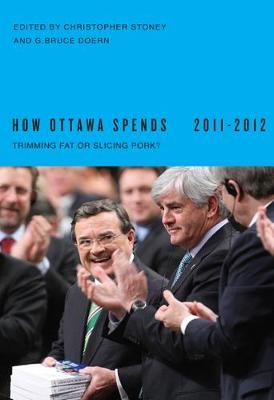 How Ottawa Spends, 2011-2012: Trimming Fat or Slicing Pork?