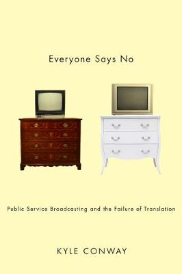 Everyone Says No: Public Service Broadcasting and the Failure of Translation
