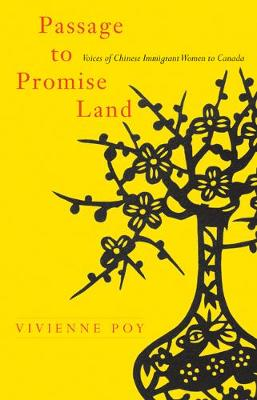 Passage to Promise Land: Voices of Chinese Immigrant Women to Canada