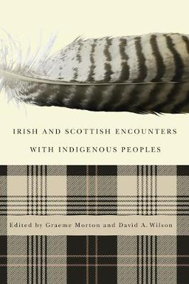 Irish and Scottish Encounters with Indigenous Peoples: Canada, the United States, New Zealand, and Australia