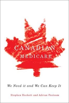 Canadian Medicare: We Need It and We Can Keep It