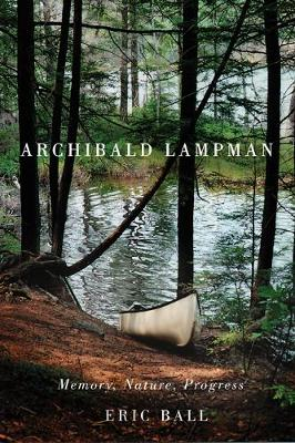 Archibald Lampman: Memory, Nature, Progress