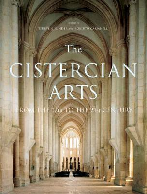 The Cistercian Arts: From the 12th to the 21st Century