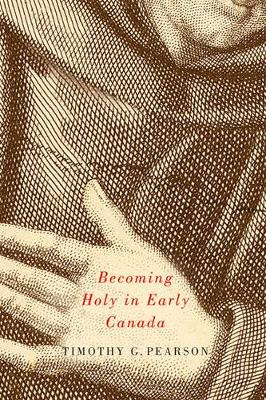 Becoming Holy in Early Canada