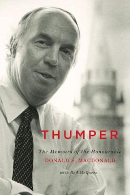 Thumper: The Memoirs of the Honourable Donald S. Macdonald