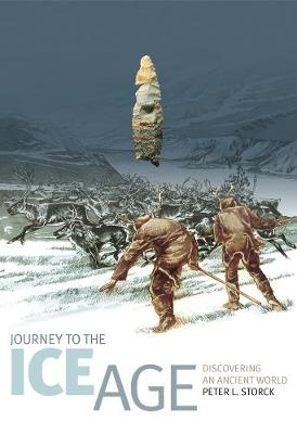 Journey to the Ice Age: Discovering an Ancient World