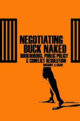Negotiating Buck Naked: Doukhobors, Public Policy, and Conflict Resolution