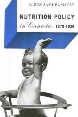 Nutrition Policy in Canada, 1870-1939