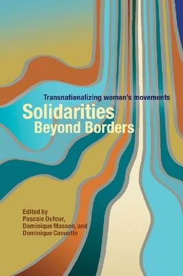 Solidarities Beyond Borders: Transnationalizing Women's Movements