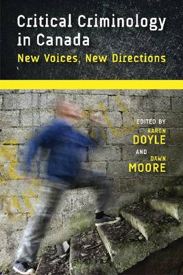 Critical Criminology in Canada: New Voices, New Directions