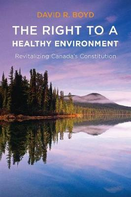 The Right to a Healthy Environment: Revitalizing Canada's Constitution