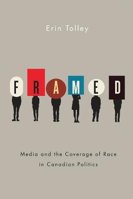 Framed: Media and the Coverage of Race in Canadian Politics