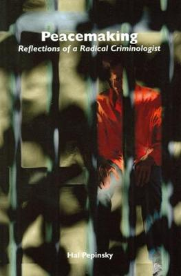 Peacemaking: Reflections of a Radical Criminologist