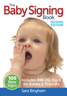 The Baby Signing Book: Includes 450 ASL Signs for Babies & Toddlers