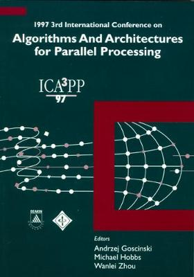 Algorithms and Architectures for Parallel Processing: 1997,3rd International Conference on