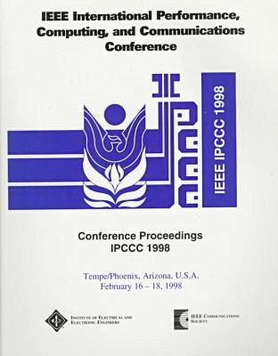 Performance, Computing and Communications: International Conference Proceedings: 1998