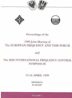 Joint Meeting of the 13th European Frequency and Time Forum and the IEEE International Frequency Control Symposium
