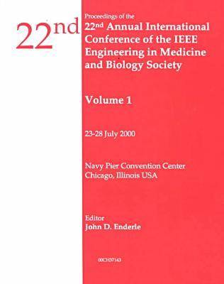 Annual International Conference on Engineering in Medicine and Biology: 2000,22nd