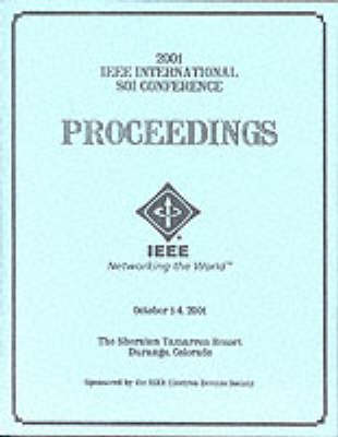 2001 IEEE International Silicon-on-Insulator Conference (Soi)
