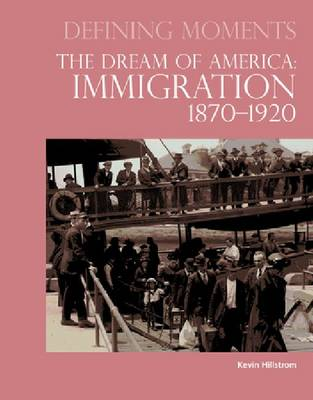 Defining Moments:: The Dream of America: Immigration 1870-1920