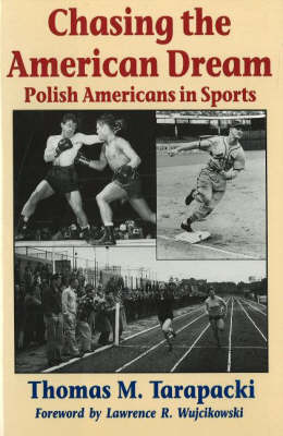 Chasing the American Dream: Polish Americans and Sports