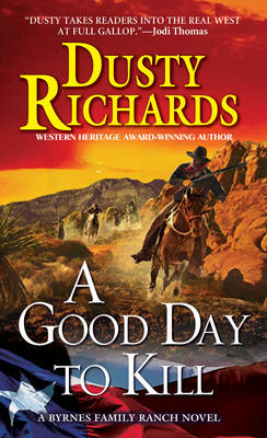 A Good Day To Kill A Byrnes Family Ranch Western, A