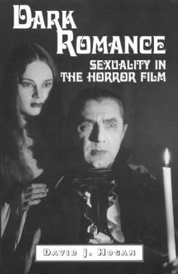 Dark Romance: Sexuality in the Horror Film