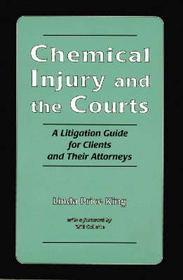 Chemical Injury and the Courts: A Litigation Guide for Clients and Their Attorneys