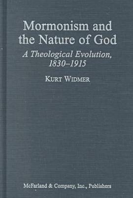 Mormonism and the Nature of God: A Theological Evolution, 1830-1915