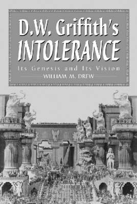 """D.W.Griffith's """"""""Intolerance: Its Genesis and Its Vision"""