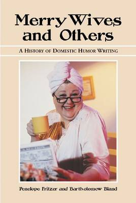 Merry Wives and Others: A History of Domestic Humor Writing