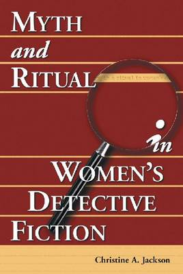 Myth and Ritual in Women's Detective Fiction