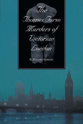The Thames Torso Murders of Victorian London
