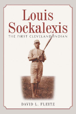 Louis Sockalexis: The First Cleveland Indian