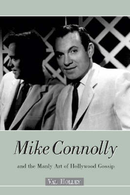 Mike Connolly and the Manly Art of Hollywood Gossip