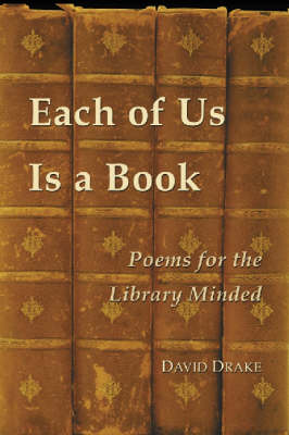 Each of Us is a Book: Poems for the Library Minded