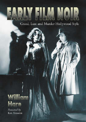 Early Film Noir: Greed, Lust and Murder Hollywood Style