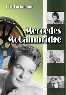 Mercedes McCambridge: A Biography and Filmography