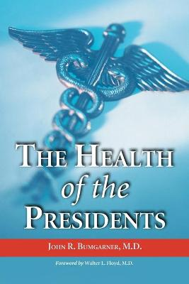 The Health of the Presidents: The 41 United States Presidents Through 1993 from a Physician's Point of View