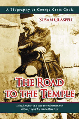 The Road to the Temple: A Biography of George Cram Cook