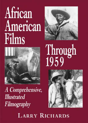 African American Films Through 1959: A Comprehensive, Illustrated Filmography