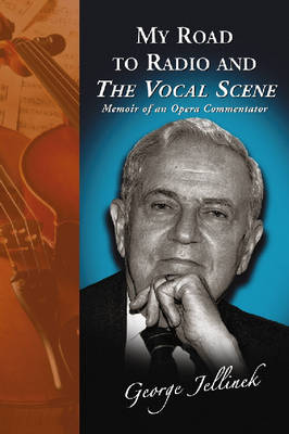 "My Road to Radio and the """"Vocal Scene: Memoir of an Opera Commentator"