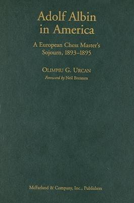 Adolf Albin: A Chess Master in Late Nineteenth Century America