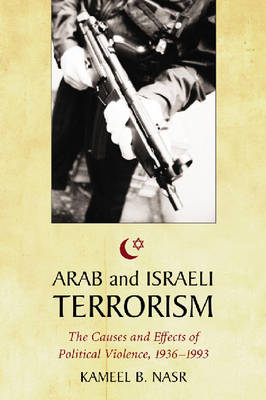 Arab and Israeli Terrorism: The Causes and Effects of Political Violence, 1936-1993