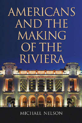 Americans and the Making of the Riviera