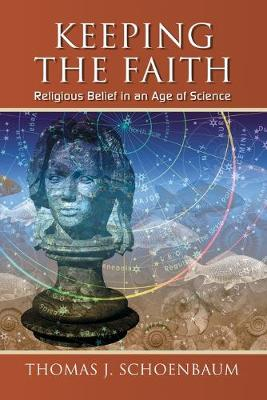 Keeping the Faith: Religious Belief in an Age of Science