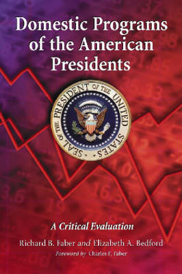 Domestic Programs of the American Presidents: A Critical Evaluation